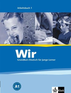 Wir. Grundkurs Deutsch für junge Lerner 1. Arbe...