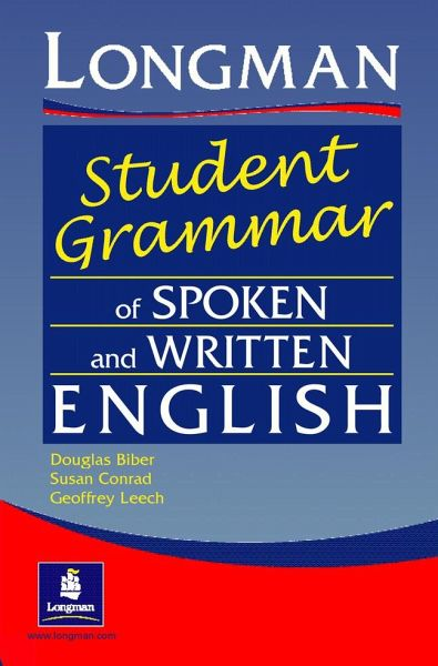 The Longman Student's Grammar of Spoken and Written English - Biber, Douglas; Conrad, Susan; Leech, Geoffrey
