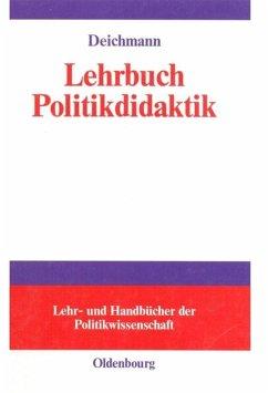 Lehrbuch Politikdidaktik - Deichmann, Carl