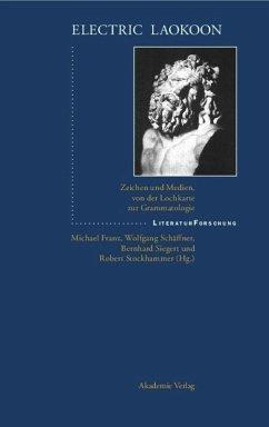 Electric Laokoon - Franz, Michael / Schäffner, Wolfgang / Siegert, Bernard / Stockhammer, Robert (Hgg.)