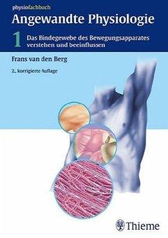 FRANS VAN DEN BERG JAN CABRI - Angewandte Physiologie, Bd.1, Das Bindegewebe des Bewegungsapparates verstehen und beeinflussen