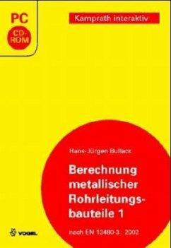 Berechnung metallischer Rohrleitungsbauteile. Tl.1, 1 CD-ROM