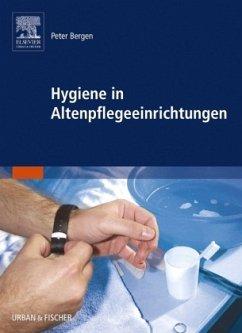 Hygiene in Altenpflegeeinrichtungen - Bergen, Peter