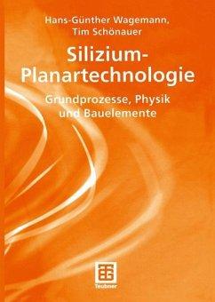 Silizium-Planartechnologie - Wagemann, Hans-Günther;Schönauer, Tim