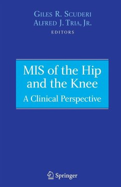 MIS of the Hip and the Knee: A Clinical Perspective - Scuderi, Giles R. / Tria, Alfred J., Jr. (eds.)