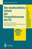 Der strafrechtliche Schutz der Finanzinteressen de EG