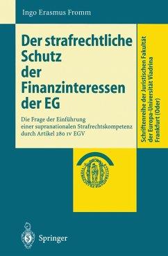 Der strafrechtliche Schutz der Finanzinteressen de EG - Fromm, Ingo E.