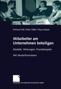 Mitarbeiter am Unternehmen beteiligen - Voß, Eckhard;Wilke, Peter;Maack, Klaus