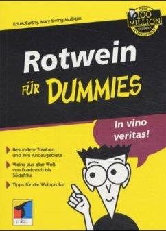 ED MCCARTHY (AUTOR), MARY EWING-MULLIGAN (AUTOR) - Rotwein für Dummies: Tipps für die Weinprobe. Weine aus aller Welt: