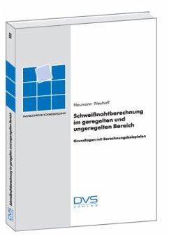 Schweißnahtberechnung im geregelten und ungeregelten Bereich - Neumann, Alexis; Neuhoff, Rüdiger