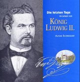 Die letzten Tage im Leben von König Ludwig II
