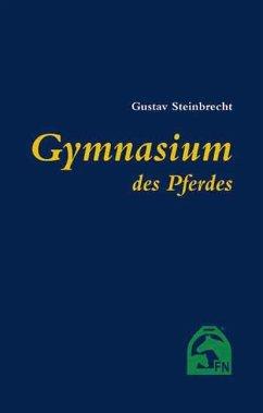 Gymnasium des Pferdes - Steinbrecht, Gustav