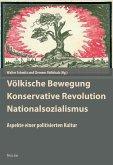 Völkische Bewegung - Konservative Revolution - Nationalsozialismus
