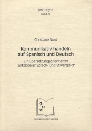 kommunikativ handeln auf spanisch und deutsch von christiane nord fachbuch b. Black Bedroom Furniture Sets. Home Design Ideas