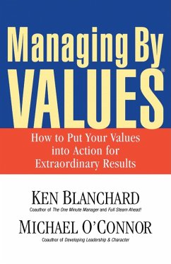 Managing by Values: How to Put Your Values Into Action for Extraordinary Results - Blanchard, Kenneth H.; O'Connor, Michael