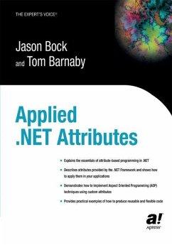 Applied .NET Attributes - Barnaby, Tom; Bock, Jason