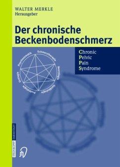 Der chronische Beckenbodenschmerz - CPPS - Merkle, Walter (Hrsg.)