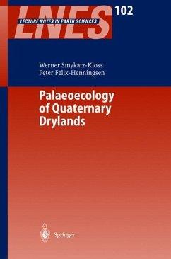 Palaeoecology of Quaternary Drylands - Smykatz-Kloss, Werner / Felix-Henningsen, Peter (eds.)