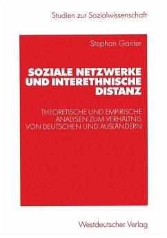 Soziale Netzwerke und interethnische Distanz - Ganter, Stephan