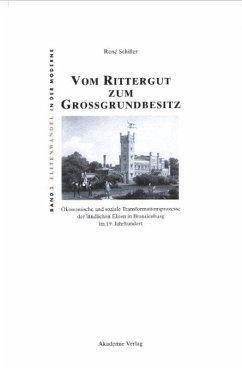 Vom Rittergut zum Großgrundbesitz - Schiller, Rene
