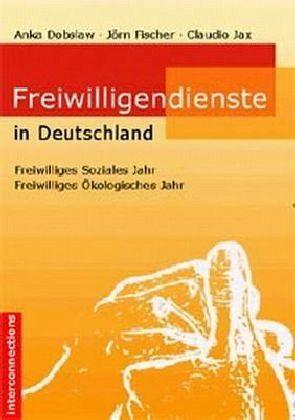 Freiwilligendienste in Deutschland - Dobslaw, Anka; Fischer, Jörn; Jax, Claudio