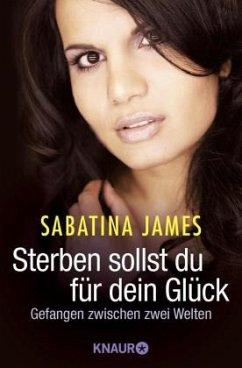 Sterben sollst du für dein Glück - James, Sabatina