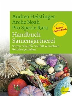 Handbuch Samengärtnerei - Heistinger, Andrea; Arche Noah