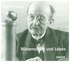 Wissenschaft und Leben, 2 Audio-CDs - Planck, Max