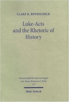 Luke-Acts and the Rhetoric of History - Rothschild, Clare K.