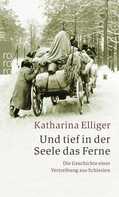 Und tief in der Seele das Ferne - Elliger, Katharina