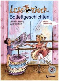 Kleine Lesetiger Ballettgeschichten - Koenig, Christina; Ginsbach, Julia