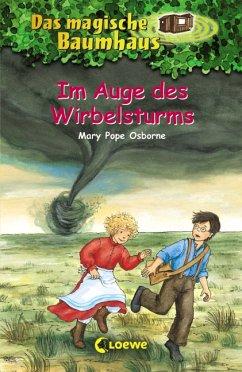 Im Auge des Wirbelsturms / Das magische Baumhaus Bd.20 - Osborne, Mary Pope