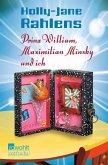 Prinz William, Maximilian Minsky und ich