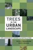 Trees in the Urban Landscape: Site Assessment, Design, and Installation