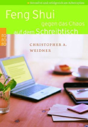feng shui gegen das chaos auf dem schreibtisch von christopher a weidner taschenbuch. Black Bedroom Furniture Sets. Home Design Ideas