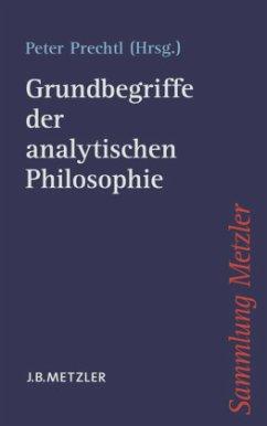 Grundbegriffe der analytischen Philosophie - Prechtl, Peter (Hrsg.)