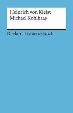 Michael Kohlhaas. Lektüreschlüssel für Schüler - Kleist, Heinrich von