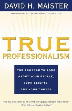 True Professionalism: The Courage to Care about...