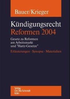 Kündigungsrecht - Reformen 2004 - Bauer, Jobst-Hubertus; Krieger, Steffen