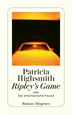 Ripley's Game oder Der amerikanische Freund - Highsmith, Patricia