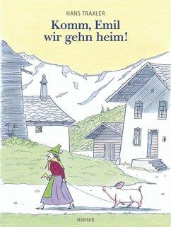 Komm, Emil, wir gehn heim! - Traxler, Hans