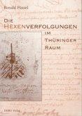 Die Hexenverfolgungen im Thüringer Raum