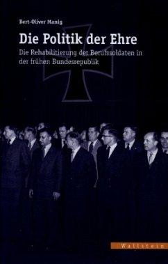 Die Politik der Ehre - Manig, Bert-Oliver
