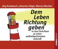 Dem Leben Richtung Geben - Knoblauch, Jörg / Hüger, Johannes / Mockler, Marcus / Grawe, Susanne / Harrold, Dagmar / Liebethal, Andreas / Preusche, Oliver