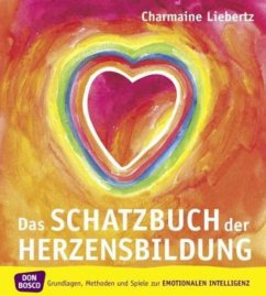 Das Schatzbuch der Herzensbildung - Liebertz, Charmaine