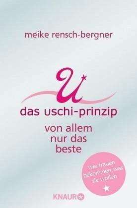Das Uschi Prinzip - Rensch-Bergner, Meike