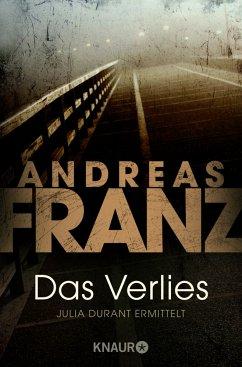 Das Verlies / Julia Durant Bd.7 - Franz, Andreas