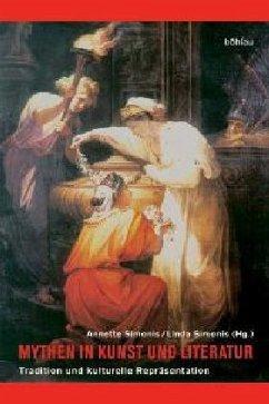 Mythen in Kunst und Literatur - Simonis, Annette / Simonis, Linda (Hgg.)