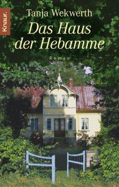 Das Haus der Hebamme - Wekwerth, Tanja