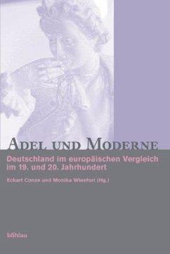 Adel und Moderne - Conze, Eckart / Wienfort, Monika (Hgg.)